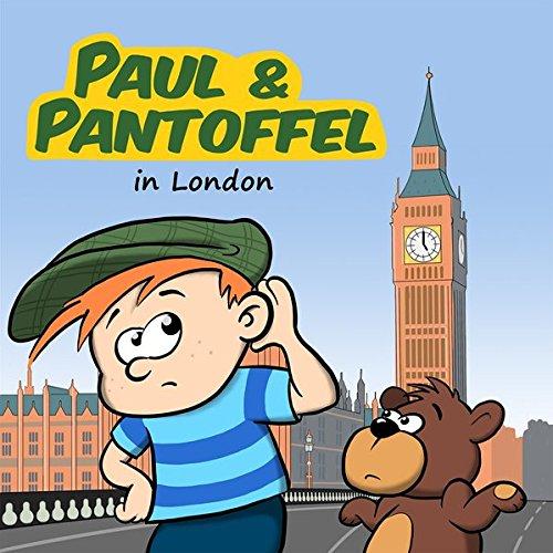 Paul & Pantoffel in London: Detektivhörspiel für Kinder – Folge 2 (Paul & Pantoffel / Detektivhörspiel für Kinder)