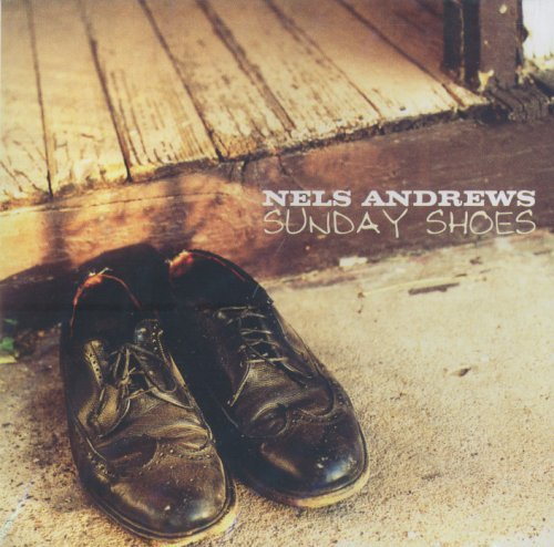 Sunday Shoes by Nels Andrews (2004-06-18)