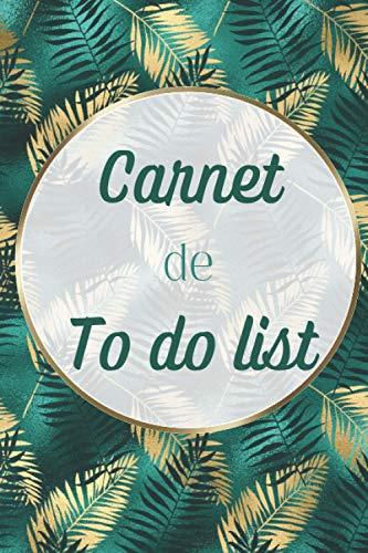 Carnet de To do List: Pour noter les objectifs, rdv, notes et bonheurs/réussites de la journée
