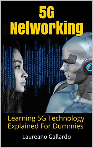 5G Networking: Learning 5G Technology Explained For Dummies