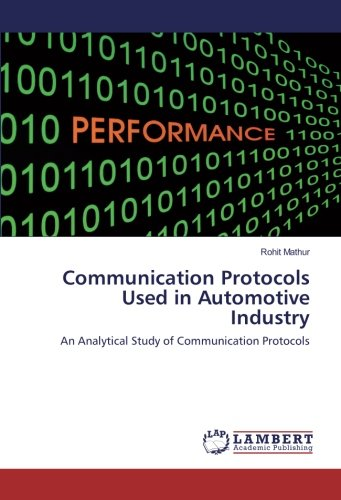 Communication Protocols Used in Automotive Industry: An Analytical Study of Communication Protocols