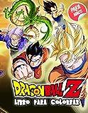 Dragon Ball Z Libro Para Colorear: Libro De Colorear De Dragon Ball Para Los Niños Y El Adulto Con D...