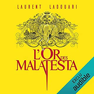 L'Or des Malatesta                   De :                                                                                                                                 Laurent Ladouari                               Lu par :                                                                                                                                 Alexandre Donders                      Durée : 23 h et 38 min     3 notations     Global 4,7