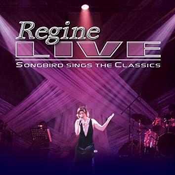Regine Live Songbird Sings the Classics
