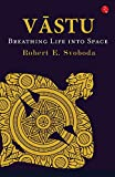 VĀSTU: Breathing Life into Space (English Edition)