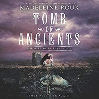 Tomb of Ancients     House of Furies, Book 3              By:                                                                                                                                 Madeleine Roux                               Narrated by:                                                                                                                                 Billie Fulford-Brown                      Length: 8 hrs     Not rated yet     Overall 0.0
