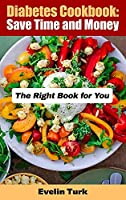 Diabetes Cookbook: The Right Book for You