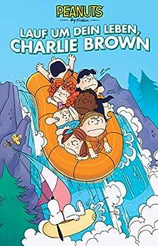 Peanuts 14: Lauf um dein Leben, Charlie Brown (German Edition) by [Charles M. Schulz, Vicki Scott, Paige Braddock, Matthias Wieland]