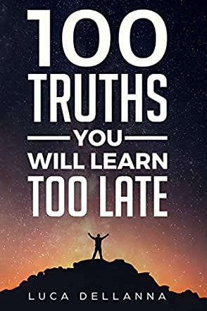 100 Truths You Will Learn Too Late