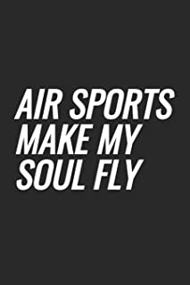 Air Sports Make My Soul Fly: Blank Lined Notebook