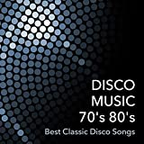 Disco Music 70's 80's: Best Classic Disco Songs & Top Funk Music Hits of the 70s & 80s