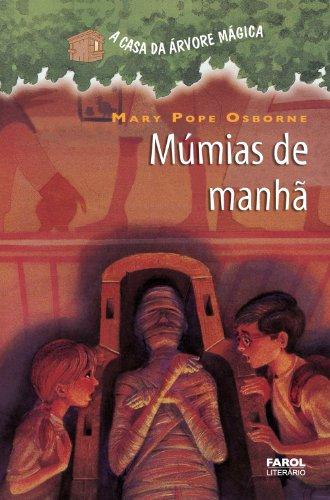 Múmias de Manhã (A casa da árvore mágica)