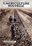 AGRICULTURE NOUVELLE (L') [No 1610] du 05/03/1932 - LA SITUATION DU VIGNOBLE DU MIDI DE LA FRANCE PAR L ROGER - CHRONIQUE DES ASSURANCES SOCIALES - L'ASSURANCE OBLIGATOIRE AGRICOLE PAR J CHATEAU - LE BABEURRE DANS L'ALIMENTATION DES VOLAILLES PAR L BRECHEMIN - AGRICULTEURS MEFIEZ VOUS PAR J C - DEFAUTS ET QUALITES DES AVOINES DE PRINTEMPS PAR J CAUDRON - L'AGRICULTURE ENSEIGNEE PAR L'IMAGE PAR R LEQUERTIER - LA MOULE D'EAU DOUCE PAR R - L'ORGANISATION DES AGRICULTEURS EN ITALIE PAR A MONMIREL -