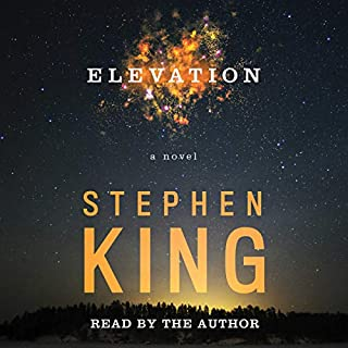 Elevation                   Written by:                                                                                                                                 Stephen King                               Narrated by:                                                                                                                                 Stephen King                      Length: 3 hrs and 46 mins     66 ratings     Overall 4.3