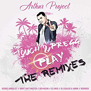 Touch & Press Play (The Remixes)