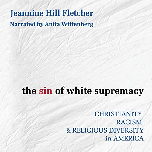 The Sin of White Supremacy audiobook cover art