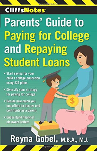 Cliffsnotes Parents Guide To Paying For College And Repaying Student Loans