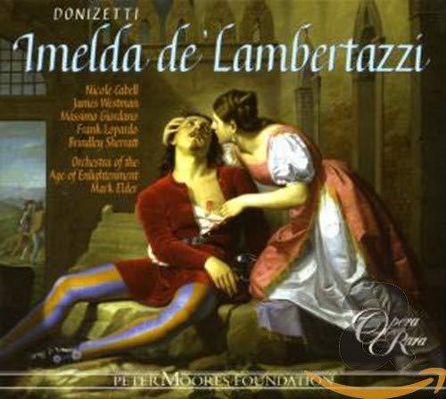 Donizetti: Imelda de\' Lambertazzi [Gesamtaufnahme]