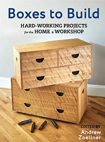 Boxes to Build: 25 Projects to Use in the Workshop & Home