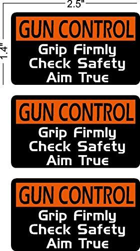 Gun Control, Grip Firmly, Check Safety, Aim True, vinyl Hard Hat Sticker, Decal, graphic (set of 3)
