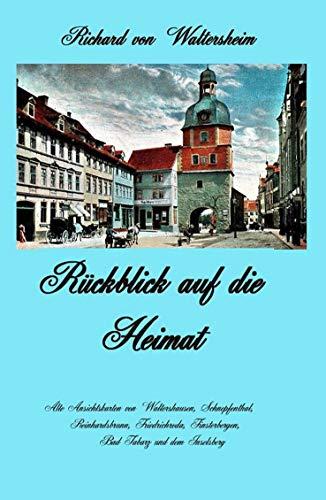 Rückblick auf die Heimat: Alte Ansichtskarten von Waltershausen, Schnepfenthal, Reinhardsbrunn, Friedrichroda, Finsterbergen, Bad Tabarz und dem Inselsberg