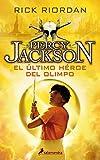 El último héroe del Olimpo (Percy Jackson y los dioses del Olimpo...