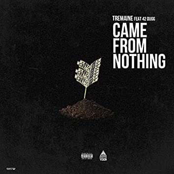 Came from Nothing (feat. 42 Dugg)