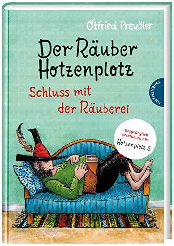 Schluss mit der Räuberei: | 3. Band des Kinderbuch-Klassikers ab 6 Jahren, gebundene Ausgabe bunt illustriert (3) (Der Räuber Hotzenplotz, Band 3)