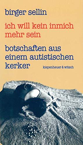 ich will kein inmich mehr sein: botschaften aus einem autistischen kerker: 382