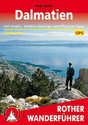 Dalmatien: Mit Inseln, Velebit-Gebirge und Plitvicer Seen. 50 Touren. Mit GPS-Tracks (Rother Wanderführer)