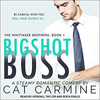 Bigshot Boss     Whittaker Brothers, Book 1              By:                                                                                                                                 Cat Carmine                               Narrated by:                                                                                                                                 Rock Engle,                                                                                        Kendall Taylor                      Length: 7 hrs and 46 mins     Not rated yet     Overall 0.0