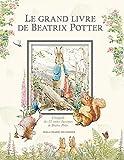 Le grand livre de Beatrix Potter - L'intégrale des 23 contes classiques de l'auteur - De 3 à 6 ans