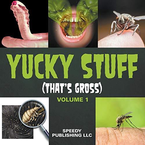 Yucky Stuff: That's Gross (Volume 1)