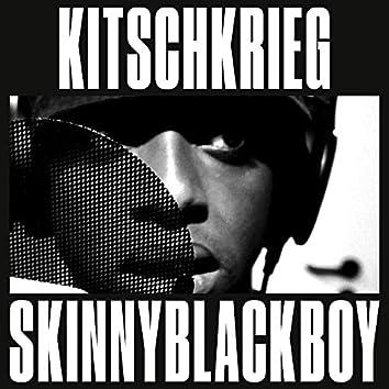 KitschKrieg X Skinnyblackboy