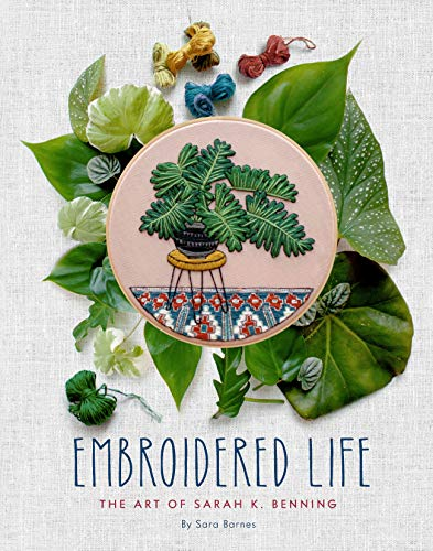 Embroidered Life: The Art of Sarah K. Benning (English Edition)