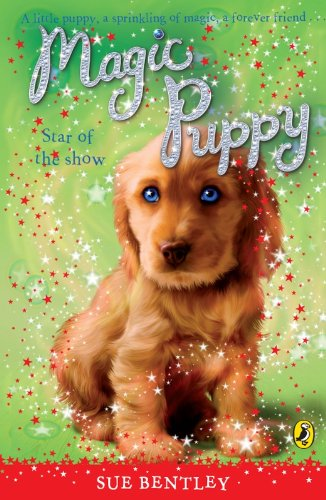 Magic Puppy: Star of the Show (English Edition)