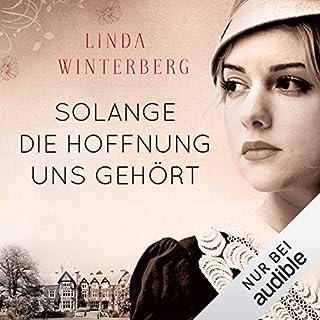 Solange die Hoffnung uns gehört                   Autor:                                                                                                                                 Linda Winterberg                               Sprecher:                                                                                                                                 Eva Gosciejewicz                      Spieldauer: 14 Std. und 28 Min.     334 Bewertungen     Gesamt 4,5