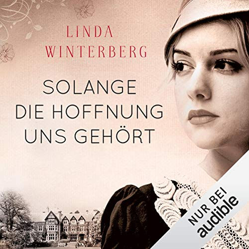 Solange die Hoffnung uns gehört                   By:                                                                                                                                 Linda Winterberg                               Narrated by:                                                                                                                                 Eva Gosciejewicz                      Length: 14 hrs and 28 mins     Not rated yet     Overall 0.0
