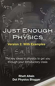 Just Enough Physics by [Rhett Allain, Khandan Simmons]