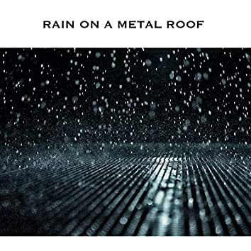 Rain on a Metal Roof
