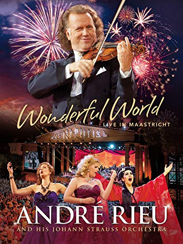André Rieu And His Johann Strauss Orchestra - Wonderful World