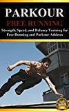 Parkour: Strength, Speed, and Balance Training for Free Running and...