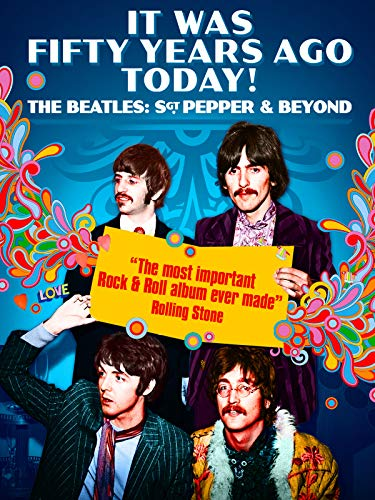 It Was Fifty Years Ago Today! The Beatles: Sgt. Pepper & Beyond [OV]