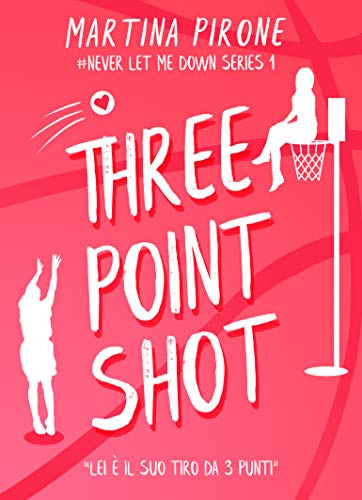 Three point shot (Never let me down series Vol. 1)