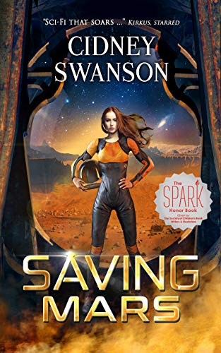 Saving Mars (Saving Mars Series Book 1) Kindle Edition by Cidney Swanson  (Author)