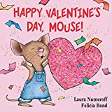 Happy Valentine's Day, Mouse! (If You Give... Children's Book
