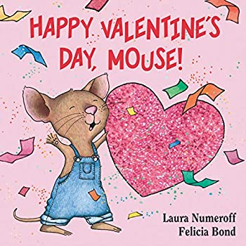 Happy Valentine s Day Mouse!  If You Give..