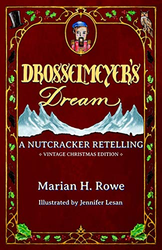 Drosselmeyer's Dream: A Nutcracker Retelling (Vintage Christmas Edition)