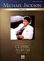 Thriller: Piano-vocal-chords: Alfred's Classic Album Editions (Classic Album Edition (Pvg))
