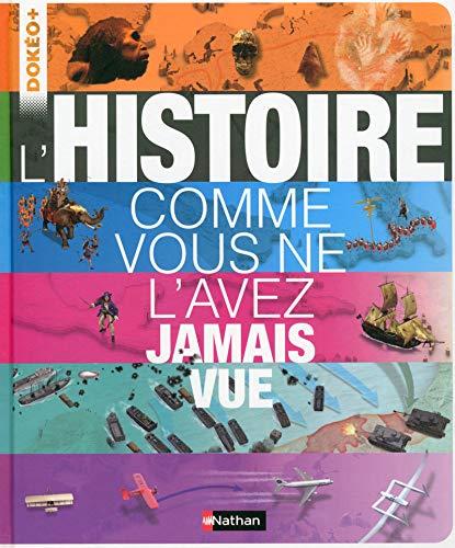 L'Histoire comme vous ne l'avez jamais vue